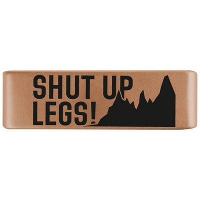 "19mm Rose Gold ""Shut Up Legs!"" Badge for ROAD iD"