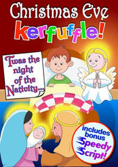 "CHRISTMAS EVE KERFUFFLE NATIVITY (Ages 5 - 9) ""Twas the night of the Nativity..."""