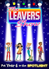 "THE LEAVERS SHOW (Ages 9+) ""Put Year 6 in the spotlight!"""