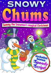 "SNOWY CHUMS (Ages: Nursery, 3 - 6 years, 5 - 9 years) ""Sammy the Snowman's magical Christmas"""