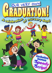 "OUR VERY OWN GRADUATION (Age: Nursery) ""A celebration of nursery days!"""