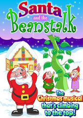 "SANTA AND THE BEANSTALK (Ages 7+) ""The Christmas musical that's climbing to the top!"""