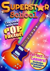 "SUPERSTAR SCHOOL (Ages 7+) ""The show with the Pop Factor!"""
