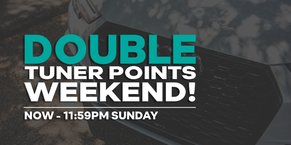 Double Tuner Points Weekend