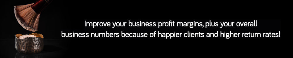 Improve your business profit margins, plus your overall  business numbers because of happier clients and higher return rates! rates!