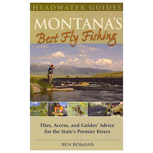Montanas Best Fly Fishing: Flies, Access, and Guides' Advice