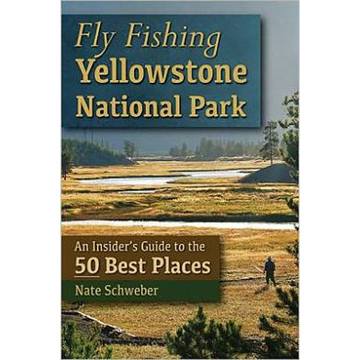 Fly Fishing Yellowstone Park: 50 Best Places