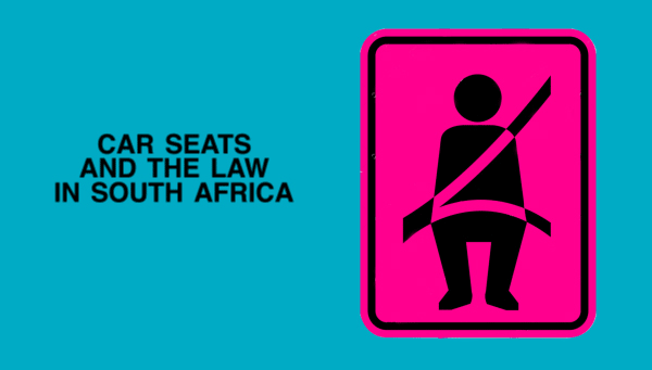 CAR-SEAT-LAW-AND-BEST-PRACTICE-IN-SOUTH-AFRICA