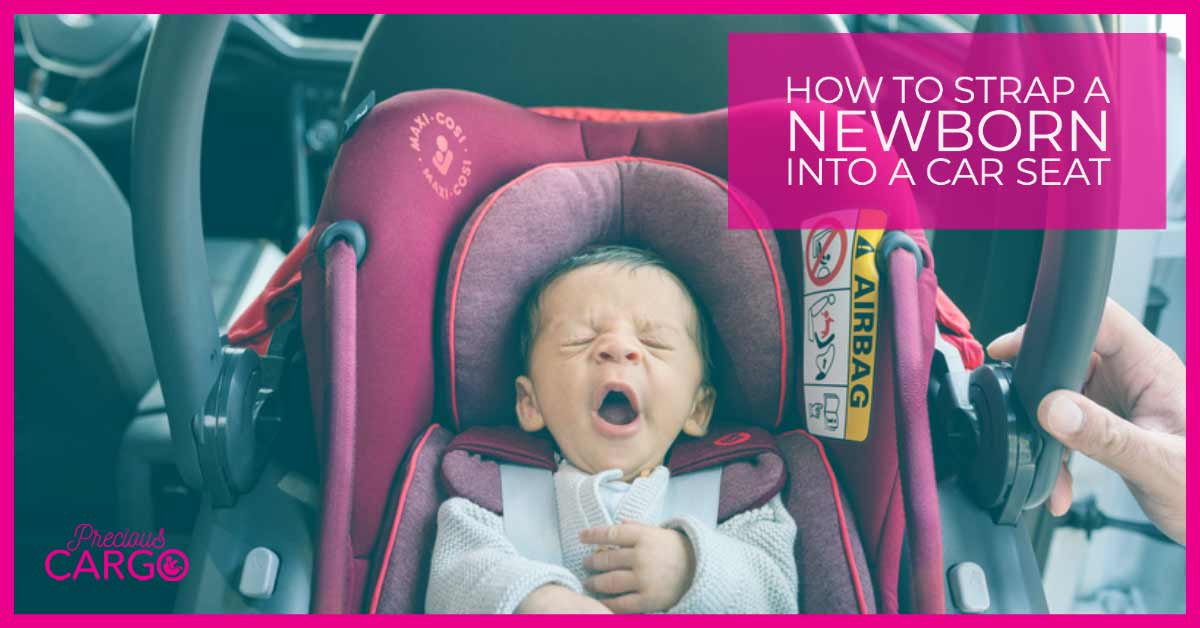 HOW TO STRAP A NEWBORN INTO A CAR SEAT