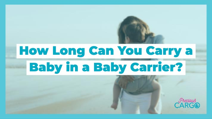 How Long Can You Carry a baby in a Baby Carrier