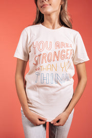 You Are Stronger Than You Think Tee