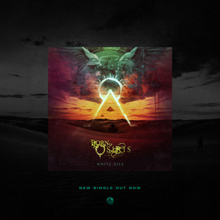 BORN OF OSIRIS NEW SINGLE 'WHITE NILE' OUT NOW