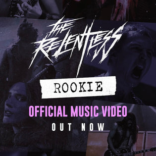 THE RELENTLESS 'ROOKIE' VIDEO OUT NOW