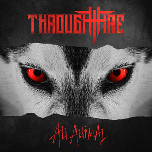 Through Fire - 'All Animal' CD