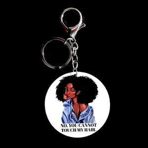 No You Cannot Touch My Hair Keychain