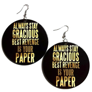 Always Stay GRACIOUS Best Revenge is your Paper Statement Dangle Wood Earrings