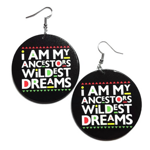 I Am My Ancestors Wildest Dreams Small Statement Dangle Wood Earrings