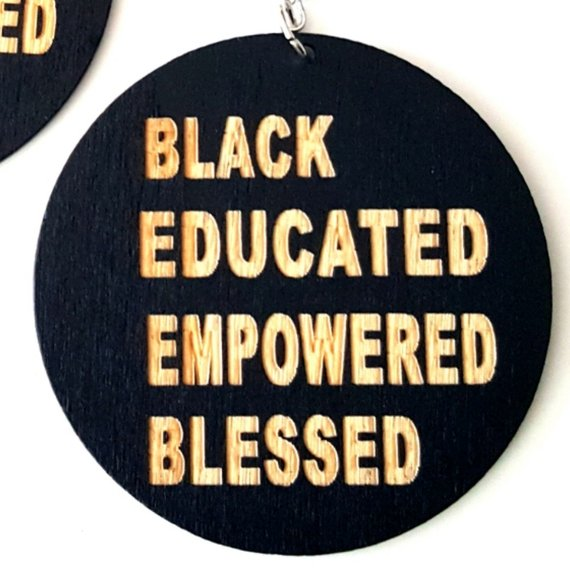 Black Educated Empowered Blessed Statement Dangle Engraved Wood Earrings
