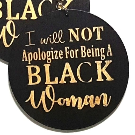 I Will Not Apologize for Being A Black Woman Statement Dangle Engraved Wood Earrings