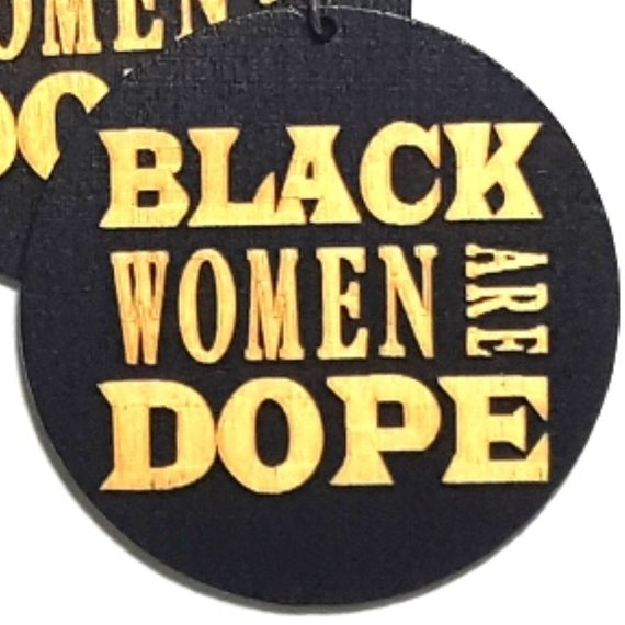 Black Women Are Dope Statement Dangle Engraved Wood Earrings
