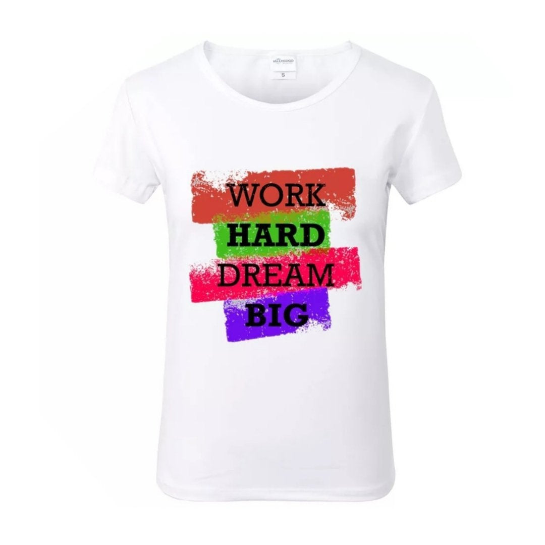 Work Hard Dream Big White Crew Neck Tshirt