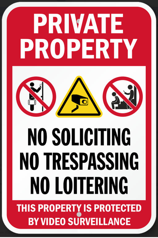 No Soliciting, Trespassing Or Loitering, Property Protected By Video Surveillance Sign