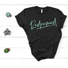 Load image into Gallery viewer, Redeemed Tee
