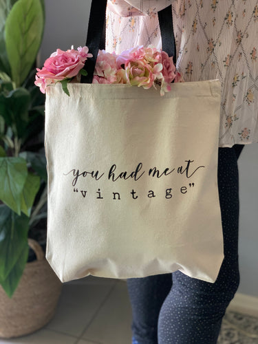 You Had Me At Vintage Tote