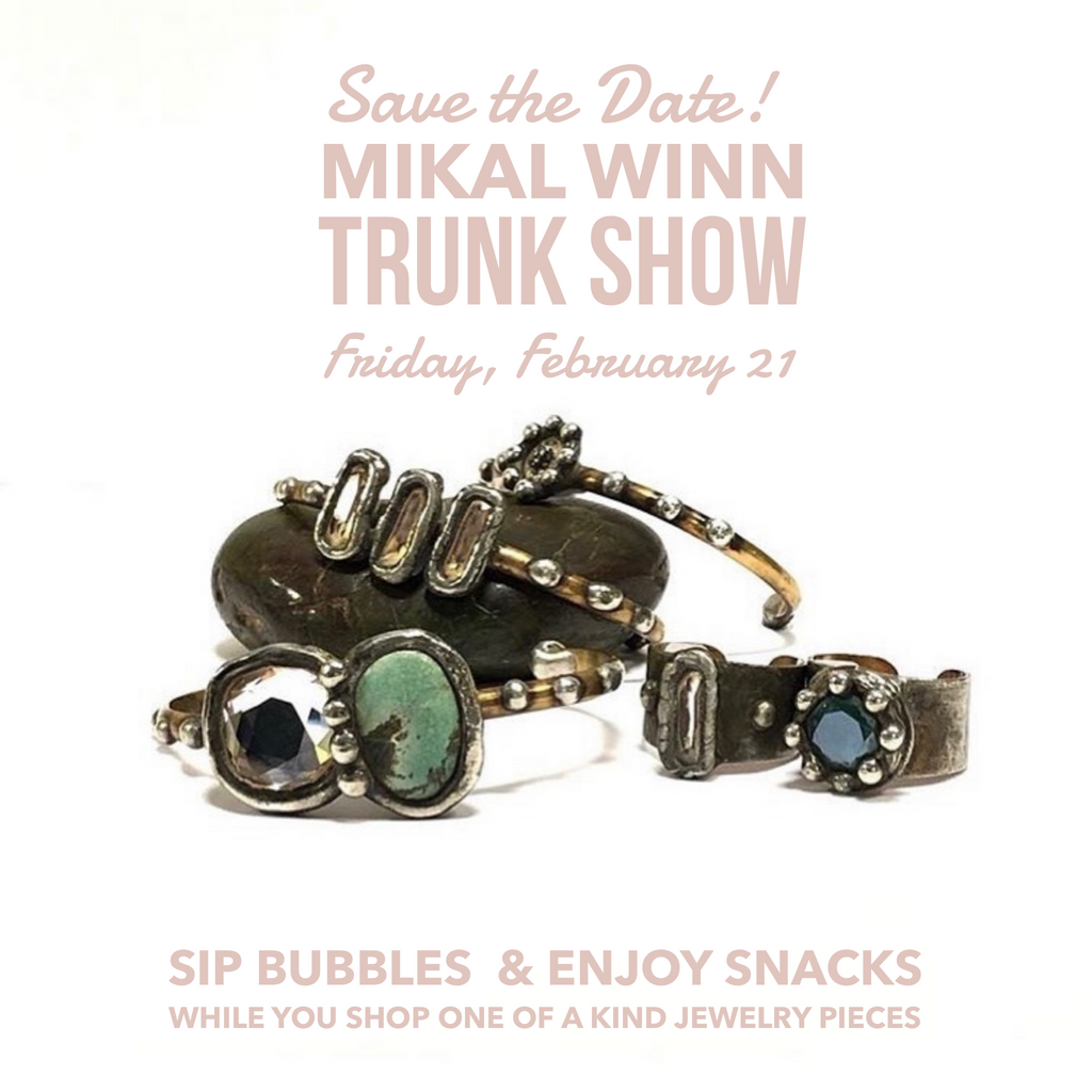 Mikal Winn Trunk Show, Friday, February 21st