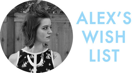Alex's Holiday Wishlist