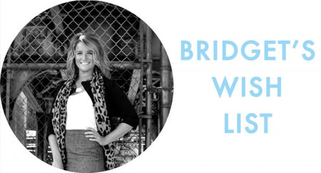 BRIDGET'S HOLIDAY WISH LIST