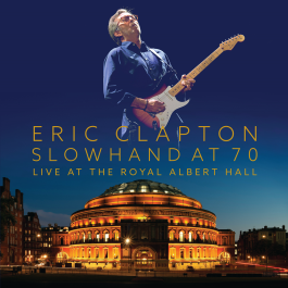 ERIC CLAPTON - SLOWHAND AT 70 LIVE AT THE ROYAL ALBERT HALL [KIT 2DVD'S/2CD'S/LIVRO]