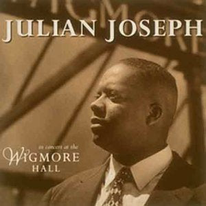 JULIAN JOSEPH - IN CONCERT AT THE WIGMORE HALL