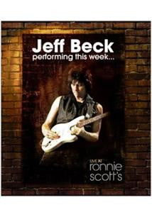 JEFF BECK - PERFORMING THIS WEEK - LIVE AT RONNIE SCOTT'S