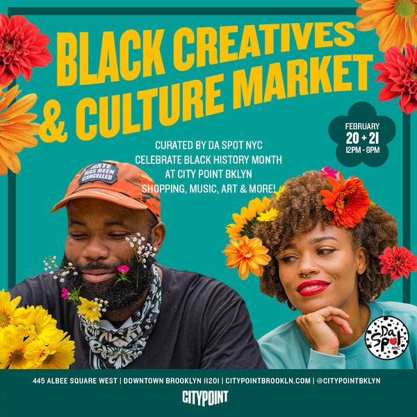 BLACK CREATIVES & CULTURE MKT - FEB 20TH & 21ST at CITY POINT MALL