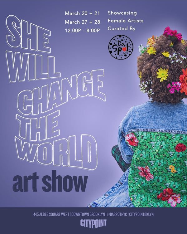 SHE WILL CHANGE THE WORLD ART SHOW