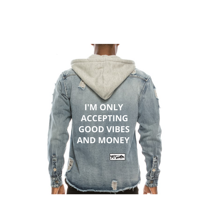 YES I AM | GOOD VIBES AND MONEY DENIM JACKET