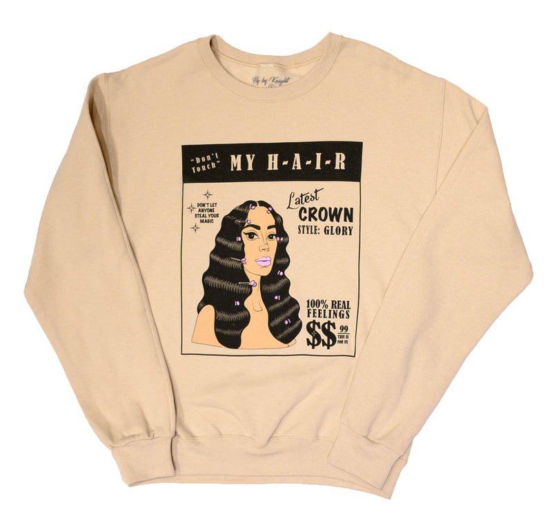 """DON'T TOUCH MY HAIR"" Sweatshirt - DA SPOT NYC"