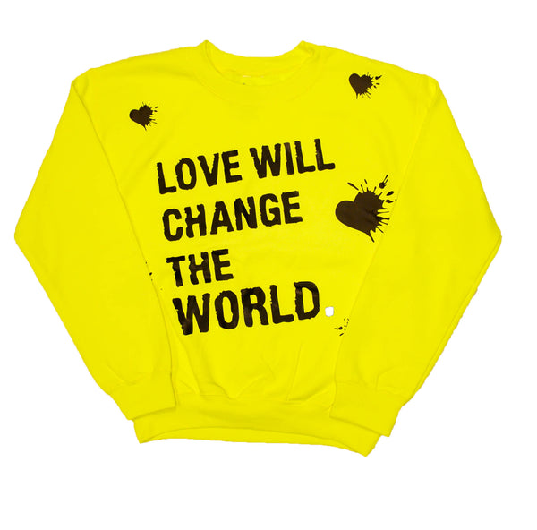 LOVE WILL CHANGE THE WORLD Crewneck - DA SPOT NYC