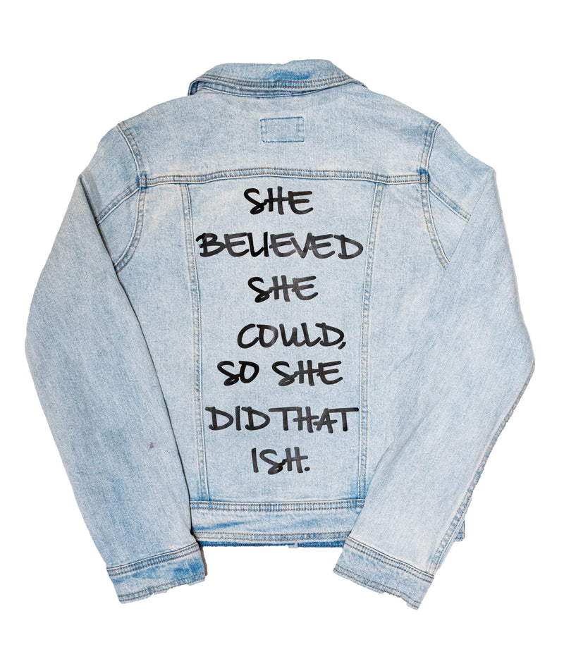 """She Did That Ish"" Denim Jacket - DA SPOT NYC"