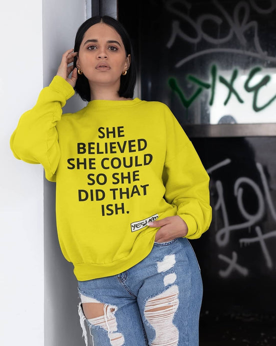 YES I AM | SHE DID THAT SWEATSHIRT/HOODIE - DA SPOT NYC