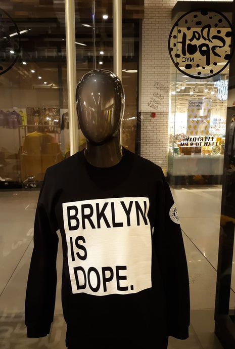 BROOKLYN EMPIRE | BROOKLYN IS DOPE SWEATSHIRT - DA SPOT NYC