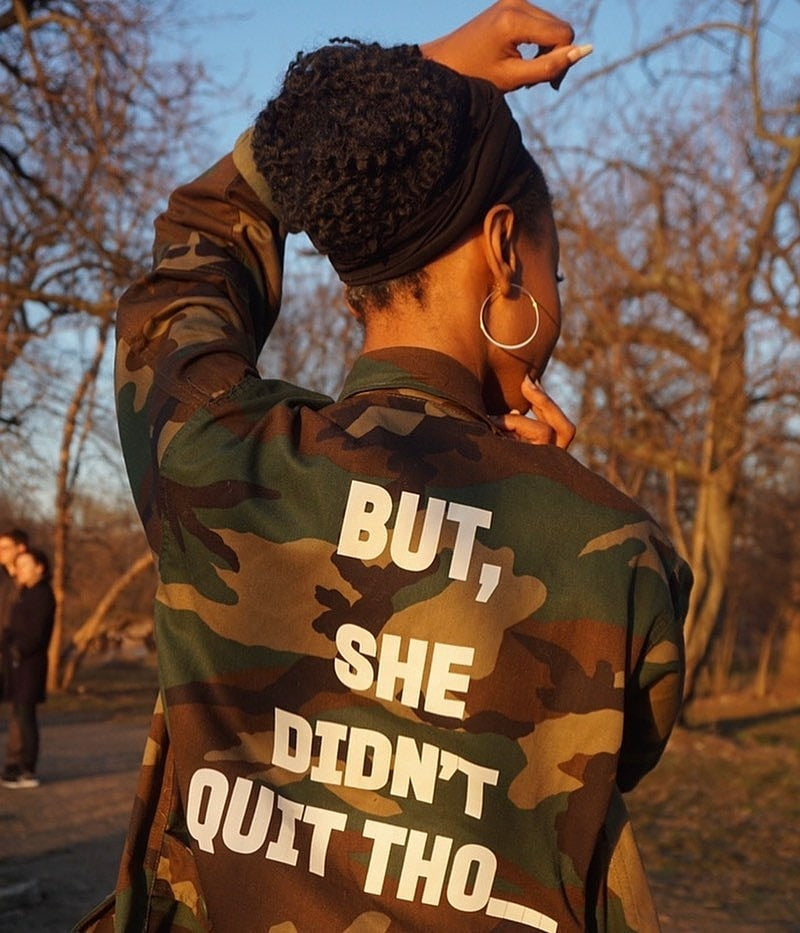 YES I AM CLOTHING | BUT SHE DIDN'T QUIT THO ARMY JACKET