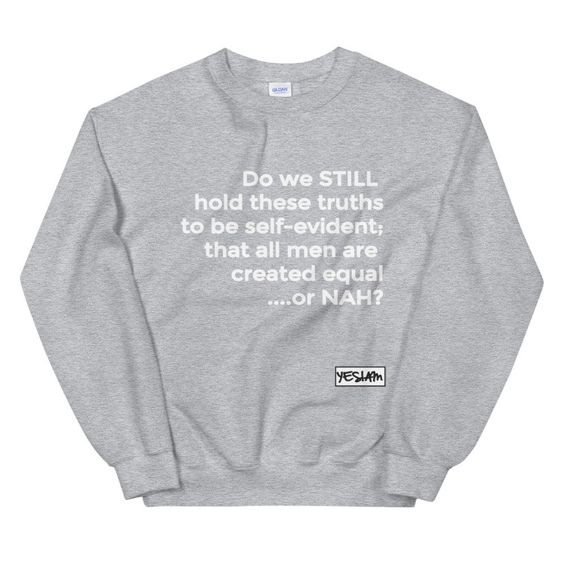 YES I AM | EQUAL OR NAH Sweatshirt - DA SPOT NYC
