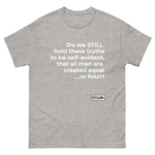 YES I AM | EQUAL OR NAH Tee (Unisex) - DA SPOT NYC