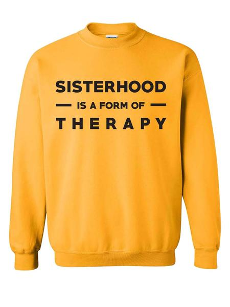 SISTERHOOD IS A FORM OF THERAPY Sweatshirt - DA SPOT NYC