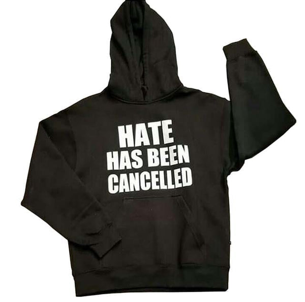 HATE HAS BEEN CANCELLED HOODIE - DA SPOT NYC