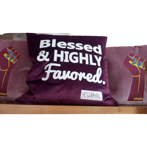 YES I AM | BLESSED AND HIGHLY FAVORED PILLOW - DA SPOT NYC