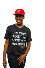 YES I AM | Good Vibes and Money Only Tee (Unisex)