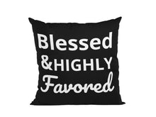 YES I AM | BLESSED AND HIGHLY FAVORED PILLOW